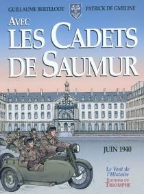 Avec les cadets de Saumur : la seconde guerre mondiale - GuillaumeBerteloot