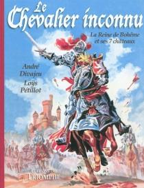 Le chevalier inconnu - LoysPétillot