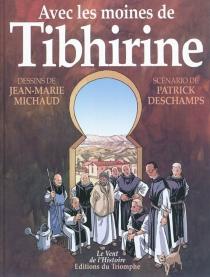 Avec les moines de Tibhirine - PatrickDeschamps