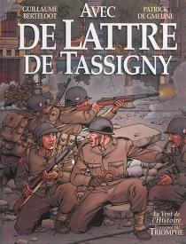 Avec de Lattre de Tassigny - GuillaumeBerteloot
