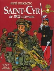 Saint-Cyr : de 1802 à demain - RenéLe Honzec
