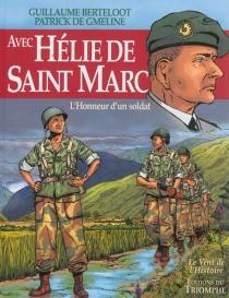 Avec Hélie de Saint Marc : l'honneur d'un soldat - GuillaumeBerteloot