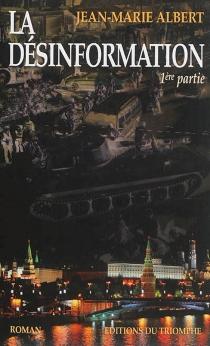 La désinformation| Vladimir - Jean-MarieAlbert