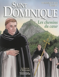 Saint Dominique : les chemins du coeur - Dominique Bar