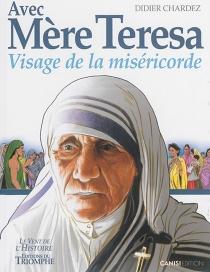 Avec Mère Teresa : visage de la miséricorde - DidierChardez