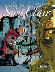 Le chevalier de Saint-Clair : l'intégrale | Volume 2 - PierreBrochard