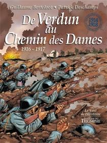 De Verdun au chemin des Dames : 1916-1917 - GuillaumeBerteloot