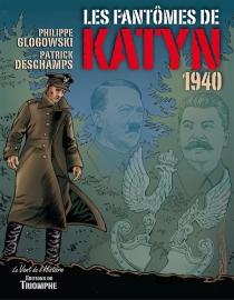 Les fantômes de Katyn : 1940 - PatrickDeschamps