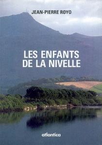 Les enfants de la Nivelle - Jean-PierreRoyo