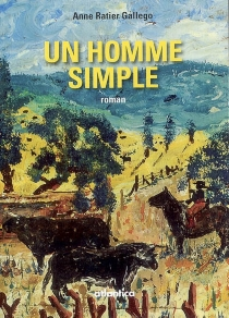 Un homme simple - Anne Ratier-Gallego