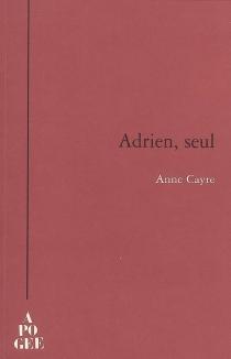 Adrien, seul - AnneCayre