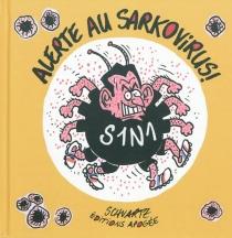 Alerte au Sarkovirus - LoïcSchvartz