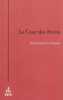 La cour des petits - Jean-ClaudeLe Chevère