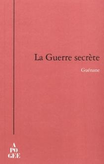 La guerre secrète - Guénane