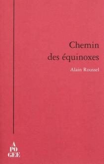 Chemin des équinoxes - AlainRoussel