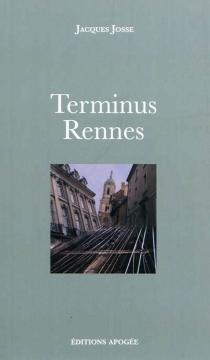 Terminus Rennes - JacquesJosse
