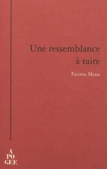 Une ressemblance à taire - FatimaMana