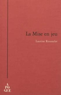 La mise en jeu - LaurineRousselet