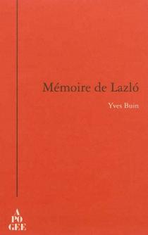 Mémoire de Lazlo - YvesBuin