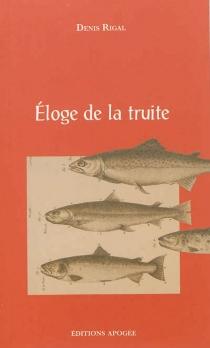 Eloge de la truite - DenisRigal