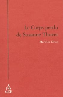 Le corps perdu de Suzanne Thover - MarieLe Drian