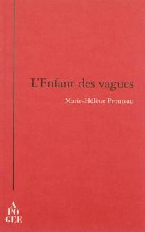 L'enfant des vagues - Marie-HélèneProuteau