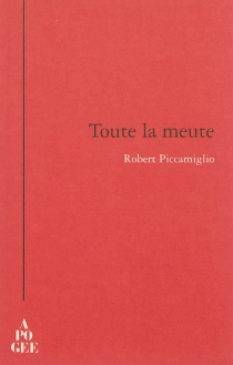 Toute la meute - Robert Piccamiglio