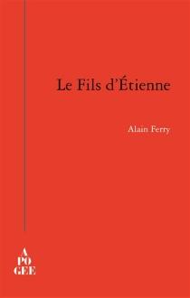 Le fils d'Etienne - AlainFerry