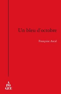 Un bleu d'octobre : carnets 2001-2012 - FrançoiseAscal