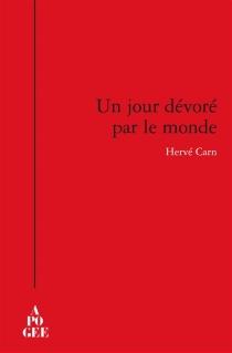 Un jour dévoré par le monde - HervéCarn