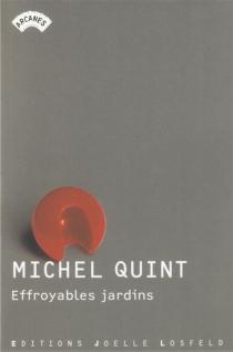 Effroyables jardins - MichelQuint