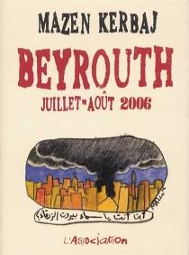 Beyrouth, juillet-août 2006 - MazenKerbaj