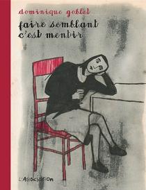 Faire semblant c'est mentir - DominiqueGoblet