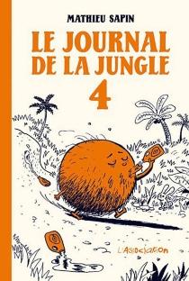 Le journal de la jungle - MathieuSapin