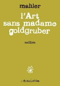 L'art sans madame Goldgruber : saillies - NicolasMahler