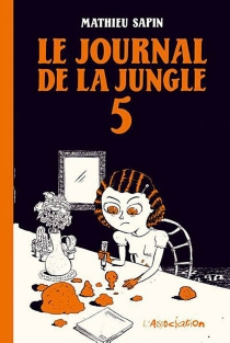 Le journal de la jungle - Mathieu Sapin