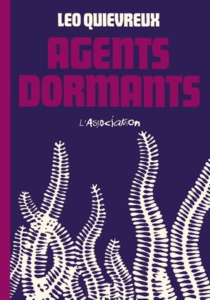 Agents dormants - Léo Quievreux