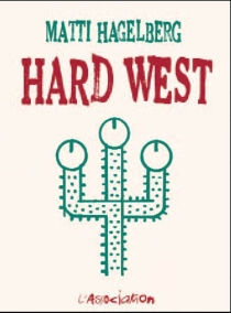 Hard West - Matti Hagelberg