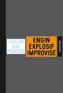 Engin explosif improvisé - LoulouPicasso