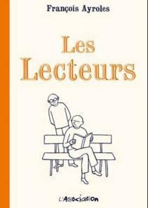Les lecteurs - FrançoisAyroles