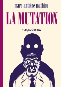 La mutation - Marc-Antoine Mathieu