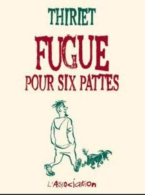 Fugue pour six pattes - Jean-MichelThiriet