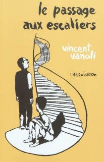 Le passage aux escaliers - VincentVanoli