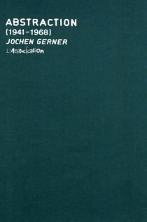 Abstraction : 1941-1968 - JochenGerner