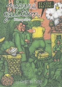 Et c'est pas fini ! : rétrospective Pierre Guitton - PierreGuitton