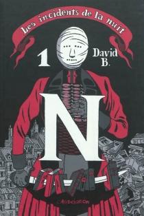 Les incidents de la nuit - DavidB.