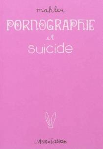 Pornographie et suicide - NicolasMahler