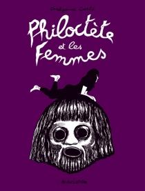 Philoctète et les femmes - GrégoireCarlé