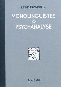 Monolinguistes et psychanalyse - LewisTrondheim