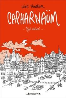 Capharnaüm : récit inachevé - LewisTrondheim